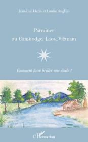 Parrainer au Cambodge, Laos, Viêtnam ; comment faire briller une étoile ? - Couverture - Format classique