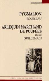 Pygmalion ; Arlequin marchand de poupées ou le pygmalion moderne - Couverture - Format classique