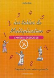 Les Tables De Multiplication Cahier D'Exercices - Couverture - Format classique