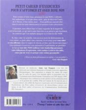 Petit Cahier D'Exercices ; Pour S'Affirmer Et Enfin Oser Dire Non ; Et Quand Je Dis Non C'Est Non ! - 4ème de couverture - Format classique