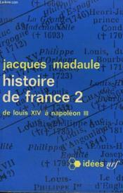 Histoire De France 2 : De Louis Xvi A Napoleon Iii. Collection : Idees N° 98 - Couverture - Format classique