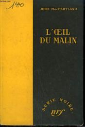 L'Oeil Du Malin. ( The Face Of Evil ). Collection : Serie Noire Sans Jaquette N° 358 - Couverture - Format classique