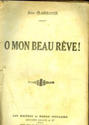 O Mon Beau Reve! - Couverture - Format classique