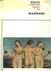 Tout L'Oeuvre Peint De Raphael. - Couverture - Format classique