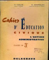 Cahier D'Education Civique - L'Action Administrative - Classes De 3e - Couverture - Format classique