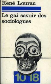 Le Gai Savoir Des Sociologues. - Couverture - Format classique