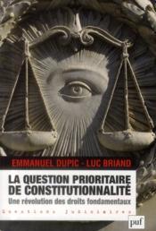 La question prioritaire de constitutionnalité ; une révolution des droits fondamentaux - Couverture - Format classique