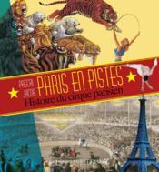 Paris en pistes ; histoire du cirque parisien - Couverture - Format classique