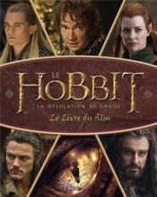 Le Hobbit ; la désolation de Smaug ; le livre du film - Couverture - Format classique