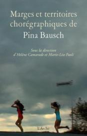 Marges et territoires chorégraphiques de Pina Bausch - Couverture - Format classique