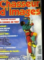 CHASSEUR D'IMAGES , le magazine de l'amateur et du débutant N° 111 -POSTER GEANT 190 ZOOMS EN TEST - EXCLUSIF: CANON EOS 600, NIKON F-401 S - DOUBLEURS DE FOCALE: LEQUEL CHOISI - DOSSIERS: FORMULE 1, ESCAMADE & CUIR - Couverture - Format classique