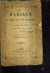 Le Mariage Au Point De Vue Chretien - 2e Edition Revue Par L'Auteur - Tome Deuxieme. - Couverture - Format classique