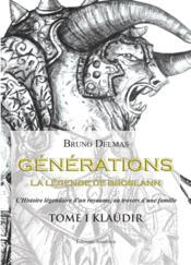 Générations ; la légende de Broslann t.1 ; Klaudir - Couverture - Format classique