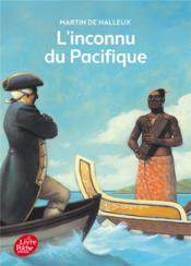 L'inconnu du Pacifique ; l'extraordinaire voyage du capitaine Cook - Couverture - Format classique
