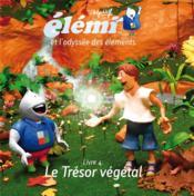 Elemi et l'odyssée des éléments t.4 ; le trésor végétal - Couverture - Format classique