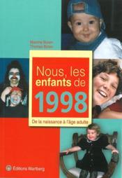 NOUS, LES ENFANTS DE ; 1998 ; de la naissance à l'âge adulte - Couverture - Format classique