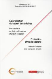 La protection du secret des affaires ; état des lieux en droit français et projet européen - Couverture - Format classique