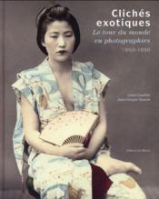 Clichés exotiques, entre réel et imaginaire - Couverture - Format classique