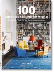 100 interiors around the world ; un tour du monde des intérieurs - Couverture - Format classique