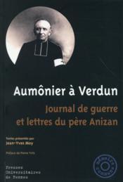 Aumônier à Verdun ; journal de guerre et lettres du père Anizan - Couverture - Format classique