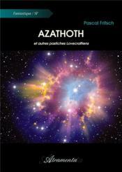 Azathoth Et Autres Pastiches Lovecraftiens - Couverture - Format classique