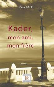 Kader, mon ami, mon frere - Couverture - Format classique