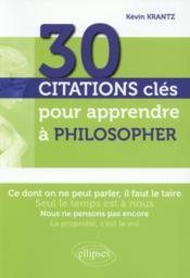 30 Citations Cles Pour Apprendre A Philosopher - Couverture - Format classique