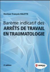 Barème indicatif des arrêts de travail en traumatologie (3e édition) - Couverture - Format classique