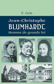 Jean-Christophe Blumhardt ; homme de grande foi - Couverture - Format classique