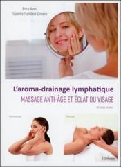 L'aroma-drainage lymphatique ; rajeunir son visage - Couverture - Format classique