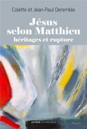 Jésus selon Matthieu ; héritages et rupture - Couverture - Format classique