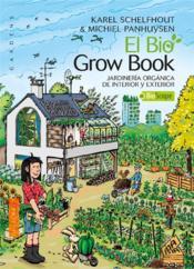 El bio grow book ; jardinería orgánica de interior y exterior (2e édition) - Couverture - Format classique