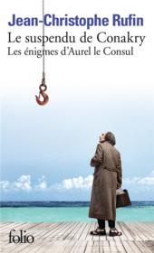 Les énigmes d'Aurel le consul T.1 ; le suspendu de Conakry - Couverture - Format classique