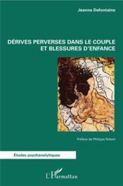 Dérives perverses dans le couple et blessures d'enfance - Couverture - Format classique
