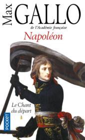 Napoléon t.1 ; le chant du départ - Couverture - Format classique