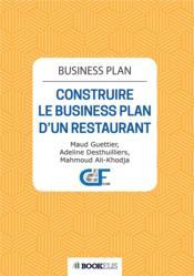 Business plan ; construire le business plan d'un restaurant - Couverture - Format classique