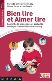 Bien lire et aimer lire ; la méthode phonétique et gestuelle créée par Suzanne Borel-Maisonny - Couverture - Format classique