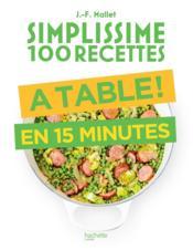 Simplissime ; 100 recettes ; à table ! en 15 minutes - Couverture - Format classique