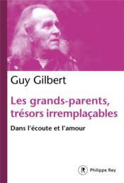 Les grands-parents, trésors irremplaçables ; dans l'écoute et l'amour - Couverture - Format classique