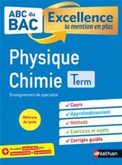 ABC DU BAC EXCELLENCE T.6 ; physique-chimie ; terminale (édition 2020) - Couverture - Format classique