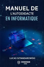 Manuel de l'autodidacte en informatique - Couverture - Format classique