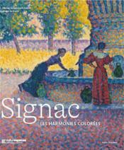 Signac, les harmonies colorées - Couverture - Format classique