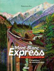 Mont-Blanc express ; l'invention du tourisme alpin ; Saint-Gervais-Vallorcine 1908-2008 - Intérieur - Format classique