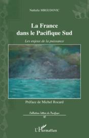 La France dans le Pacifique sud ; les enjeux de la puissance - Couverture - Format classique