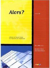 ALORS ? ; alors ? ; niveau B1 (édition 2008) - Couverture - Format classique