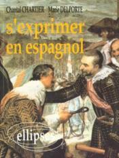 S'Exprimer En Espagnol - Couverture - Format classique