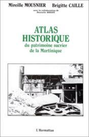 Atlas historique du patrimoine sucrier de la Martinique - Couverture - Format classique