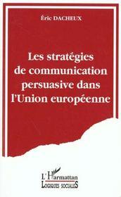 Les Strategies De Communication Persuasive Dans L'Union Europeenne - Intérieur - Format classique