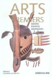Arts premiers t.2 ; Indiens, Eskimos, Aborigènes - Intérieur - Format classique