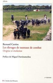 Les élevages de taureaux de combat ; origine et évolution (2e édition) - Intérieur - Format classique